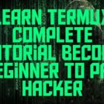 Learn Termux Complete tutorial Become Beginner to Pro hacker