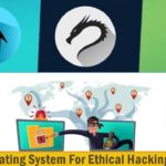 Best Operating System for Ethical Hacking OS Used by