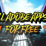 How To Get ALL ADOBE APPS FOR FREE 2019 NOT CLICKBAIT