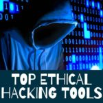 Free Hacker Software and Tools Top ethical hacking tools for