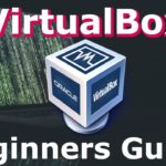 How To Use VirtualBox a Tutorial Beginners Guide Install