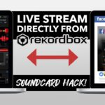 Live Streaming Hack for Rekordbox DJ Users