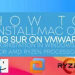 How to install macOS Big Sur on VMware Workstation for AMD Ryzen