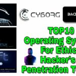 TOP 10 Operating Systems For Ethical Hackers Penetration