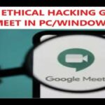 how to hack google meet in pc window 7810 latest trick