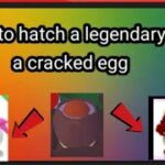 how to hatch a legendary from a cracked eggtik tok hack