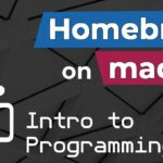 Installing Homebrew on macOS – Intro to Programming (Static Void