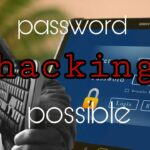 Password Hacking Possible How hackers will crack your