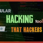 Powerful Hacking Tools that hackers use..