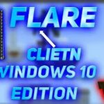 FLARE CLIENT  HACK CLIENT WINDOWS 10 EDITION 1.16+ LINK