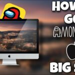 HOW TO GET AMONG US ON BIG SUR FREE UPDATED VERSION 100
