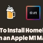 How to Install Homebrew on Apple M1 Macs