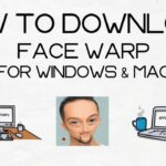 How To Download and Install Face Warp on PC – Windows and Mac