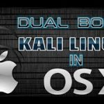 Dual Boot Kali Linux on Mac OSX Clean Install Kali Linux on