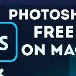 Photoshop for MAC FREE 2021 How to get Photoshop on MAC 2021